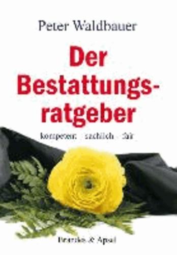 Der Bestattungsratgeber - kompetent - sachlich - fair.