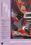 Der Blaue Reiter. Journal für Philosophie / Denken Frauen anders?.