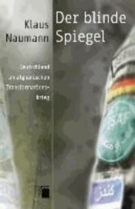 Der blinde Spiegel - Deutschland im afghanischen Transformationskrieg.