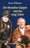 Der Brandner Kaspar und das ewig' Leben.