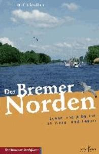 Der Bremer Norden - Leben und Arbeiten an Weser und Lesum.