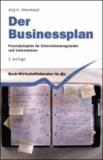 Der Businessplan - Praxisbeispiele für Unternehmensgründer und Unternehmer.