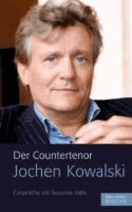 Der Countertenor Jochen Kowalski - Gespräche mit Susanne Stähr.