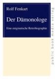 Der Dämonologe - Eine enigmatische Retrobiographie.