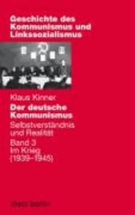 Der deutsche Kommunismus und Linkssozialismus - Selbstverständnis und Realität 3. Im Kriege (1939-1945).