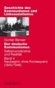 Der deutsche Kommunismus - Selbstverständnis und Realität 4. Neubeginn ohne Konsequenz.