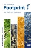 Der Ecological Footprint - Die Welt neu vermessen.