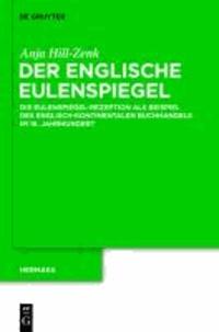 Der englische Eulenspiegel - Die Eulenspiegel-Rezeption als Beispiel des englisch-kontinentalen Buchhandels im 16. Jahrhundert.