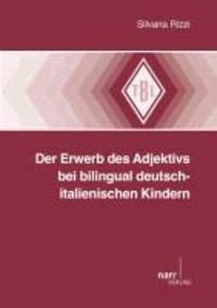 Der Erwerb des Adjektivs bei bilingual deutsch-italienischen Kindern.