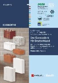 Der Eurocode 6 für Deutschland - DIN EN 1996: Bemessung und Konstruktion von Mauerwerksbauten mit Nationalen Anhängen Kommentierte Fassung.