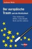 Der europäische Traum und die Wirklichkeit - Über Habermas, Rifkin, Cohn-Bendit, Beck und die anderen.