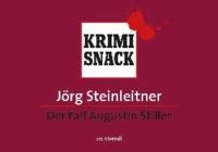 Der Fall Augustin Stiller (KrimiSnack) - KrimiSnack.