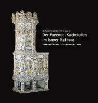 Der Fayence-Kachelofen im Isnyer Rathaus - Bilder auf Keramik - Weisheiten fürs Leben.