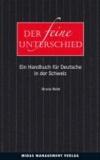 Der feine Unterschied - Ein Handbuch für Deutsche in der Schweiz.