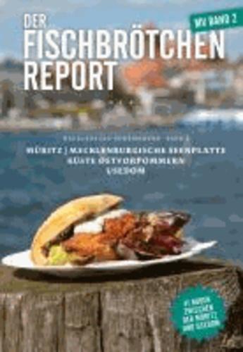 Der Fischbrötchen Report 02 - Mecklenburg-Vorpommern Band 2 (von der Müritz über die Küste Ostvorpommerns bis nach Usedom).