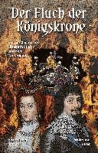 Der Fluch der Königskrone - Die Geschichte von Elisabeth Stuart und dem Winterkönig.