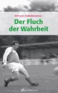 Der Fluch der Wahrheit - Willmanns (Fußball)kolumne.