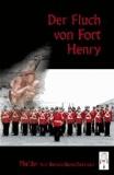 Der Fluch von Fort Henry.