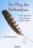 Der Flug der Falkenfrau - Frauen geben ihr schamanisches Wissen weiter.