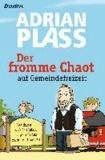 Der fromme Chaot auf Gemeindefreizeit - Das diesmal wirklich letzte Tagebuch des frommen Chaoten.