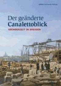 Der geänderte Canalettoblick - Gründerzeit in Dresden.