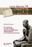 Der Gegensatz von Gut und Böse und die eine Wirklichkeit - Albertus Magnus zum Problem des Dualismus.