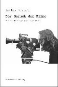 Der Geruch der Filme - Peter Handke und das Kino.
