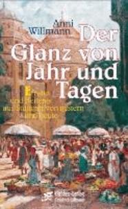 Der Glanz von Jahr und Tagen - Ernstes und Heiteres aus Stuttgart von gestern und heute.