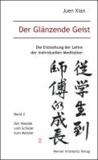 Der Glänzende Geist (Band 2) - Die Entstehung der Lehre der Individuellen Meditation - Band 2:  Der Wandel vom Schüler zum Meister.