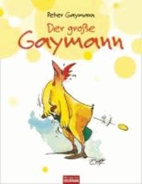 Der große Gaymann.