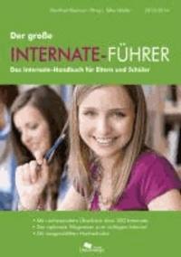 Der große Internate-Führer 2013/2014 - Das Internate-Handbuch für Eltern und Schüler..