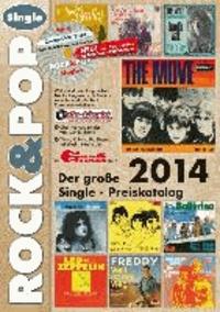 Der große Rock & Pop Single Preiskatalog 2014.