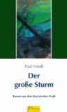Der große Sturm - Roman aus dem Bayerischen Wald.