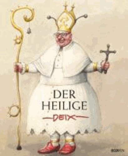 Der heilige Deix.