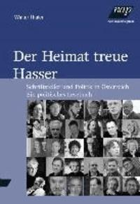 Der Heimat treue Hasser - Schriftsteller und Politik in Österreich.