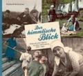 Der himmlische Blick - Fotografierende Pfarrer im alten Württemberg 1890-1960.