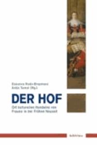 Der Hof - Ort kulturellen Handelns von Frauen in der Frühen Neuzeit.
