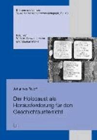 Der Holocaust als Herausforderung für den Geschichtsunterricht.
