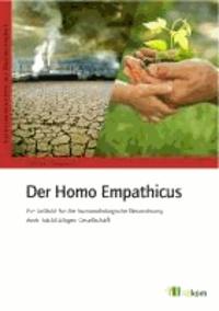 Der Homo Empathicus - Ein Leitbild für die humanökologische Neuordnung einer nachhaltigen Gesellschaft.