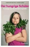 Der hungrige Schüler - Auswege aus der Ernährungsfalle.