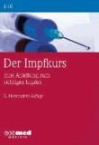Der Impfkurs - Eine Anleitung zum richtigen Impfen.