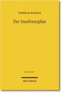 Der Insolvenzplan - Von seiner dogmatischen Deutung als Vertrag und seiner Fortentwicklung in eine Bestätigungsinsolvenz.