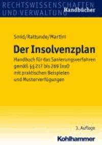 Der Insolvenzplan - Handbuch für das Sanierungsverfahren gemäß §§ 217 bis 269 InsO mit praktischen Beispielen und Musterverfügungen.