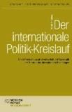 Der internationale Politik-Kreislauf - Eine Untersuchung zur Vereinbarkeit und Systematik der Theorien der Internationalen Beziehungen.