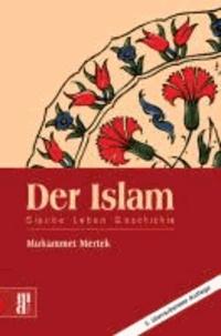 Der Islam - Glauben - Leben - Geschichte.