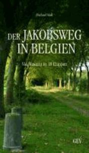 Der Jakobsweg in Belgien - Via Mosana in 18 Etappen.