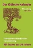 Der jüdische Kalender 2013-2014 - Mit den besten Texten aus 30 Jahren.