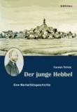 Der junge Hebbel - Eine Mentalitätsgeschichte.