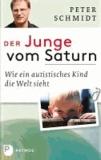Der Junge vom Saturn - Wie ein autistisches Kind die Welt sieht.