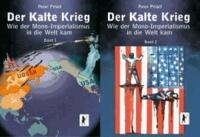 Der Kalte Krieg - Wie der Mono-Imperialismus in die Welt kam. 2 Bände.
